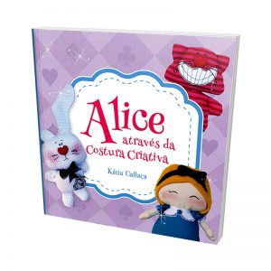 Livro Alice Através Da Costura Criativa